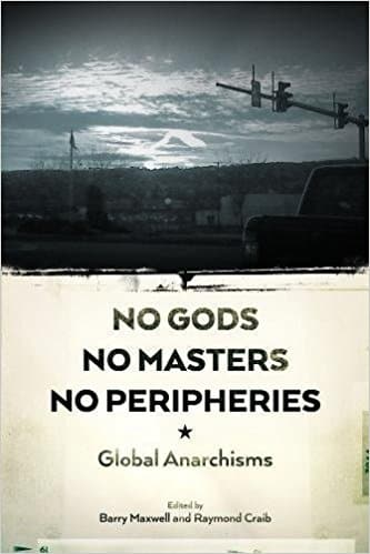 "Book cover art for ""No Gods, No Masters, No Peripheries: Global Anarchisms"""